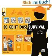 So geht das! Survival: Das ultimative Anleitungsbuch
