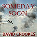 Someday Soon Audiobook by David Crookes Narrated by Alexandra Haag