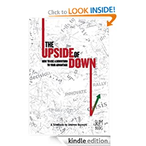 The Upside of Down: How to Use a Downturn to Your Advantage