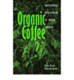img - for [(Organic Coffee: Sustainable Development by Mayan Farmers)] [Author: Maria Elena Martinez-Torres] published on (August, 2006) book / textbook / text book