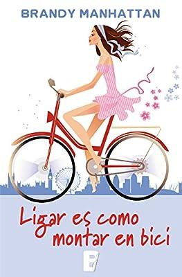 Ligar es como montar en bici (Spanish Edition)