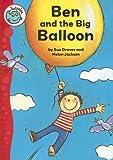 Ben and the Big Balloon (Tadpoles)