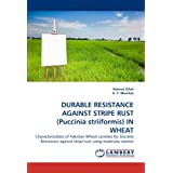 DURABLE RESISTANCE AGAINST STRIPE RUST (Puccinia striiformis) IN WHEAT: Characterization of Pakistan Wheat varieties...