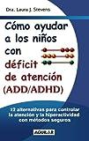 C�mo ayudar a los ni�os con ADD y ADHD (Spanish Edition)