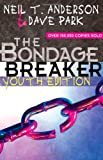 The Bondage Breaker Youth Edition