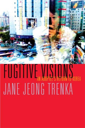 Fugitive Visions: An Adoptee's Return to Korea (Graywolf...
