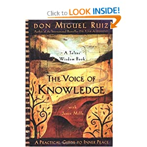 The Voice of Knowledge: A Practical Guide to Inner Peace - Don Miguel Ruiz, Janet Mills
