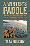 img - for A Winter's Paddle: A kayak journey around the South Island of New Zealand book / textbook / text book