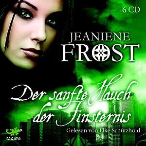 Der sanfte Hauch der Finsternis (Night Huntress 4) Hörbuch