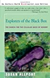 Explorers of the Black Box: The Search for the Cellular Basis of Memory