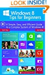 Windows 8 Tips for Beginners 2nd Edit...