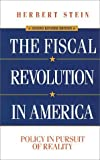 img - for The Fiscal Revolution in America: Policy in Pursuit of Reality by Herbert Stein (1996-01-01) book / textbook / text book
