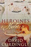 Heroines and Harlots: Women at Sea in the Great Age of Sail (033048799X) by Cordingly, David