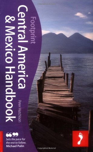 Footprint Central America & Mexico Handbook, 18th ed.
