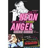 Neon Angel: A Memoir of a Runawayby Cherie Currie