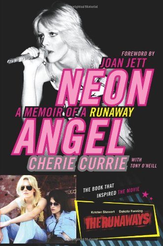 Neon Angel: A Memoir of a Runaway: Cherie Currie, Tony O'Neill: 9780061961359: Amazon.com: Books