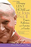 img - for Bringing Lent Home with St. John Paul II: Prayers, Reflections, and Activities for Families book / textbook / text book