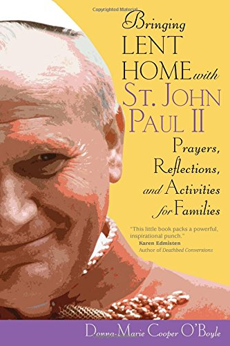 Bringing Lent Home with St. John Paul II: Prayers, Reflections, and Activities for Families (John Paul Ii Lent Book compare prices)