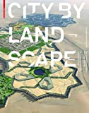 City by Landscape: The Landscape Architecture of Rainer Schmidt