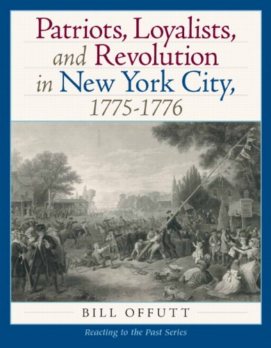 Patriots, Loyalists, and Revolution in New York City,...