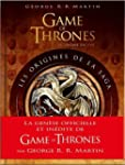 Game of Thrones : Les origines de la...