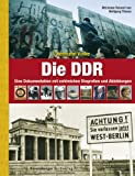 Die DDR - Eine Dokumentation mit zahlreichen Biografien und Abbildungen - Hermann Vinke