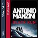 Black Run Audiobook by Antonio Manzini Narrated by Daniel Philpott