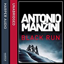 Black Run (       UNABRIDGED) by Antonio Manzini Narrated by Daniel Philpott