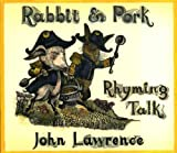 Rabbit & pork, rhyming talk (0241891302) by Lawrence, John