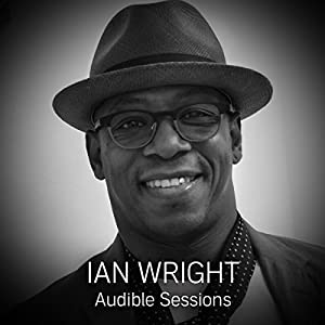 FREE: Audible Sessions with Ian Wright Speech