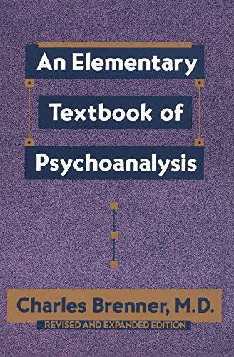 An Elementary Textbook of Psychoanalysis, by Charles Brenner