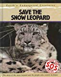 Save the Snow Leopard (Save Our Species) (0431001146) by Bailey, Jill