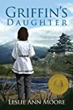 Griffin's Daughter (The Griffin's Daughter Trilogy, Book 1)