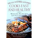 The Gluten-Free Gourmet Cooks Fast and Healthy: Wheat-Free and Gluten-Free with Less Fuss and Less Fatby Bette Hagman