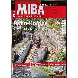 MIBA Spezial 72,   4 / 2007, Bahn-Knoten in Vorbild und Modell (die Eisenbahn im Modell) [Taschenbuch]
