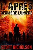 Derni�re Lumi�re: Un thriller post-apocalyptique (L'Apr�s t. 6)