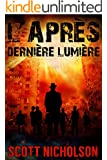 Derni�re Lumi�re: Un thriller post-apocalyptique (L'Apr�s t. 6)