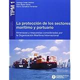 La protección de los sectores marítimo y portuario (TPM-Temas de Protección Marina)