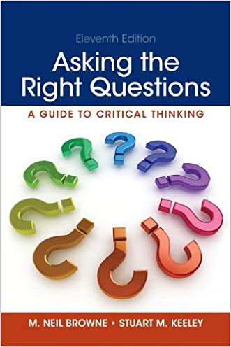Asking the Right Questions (11th Edition) written by M. Neil Browne