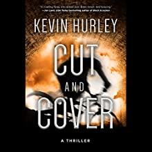 Cut and Cover: A Thriller (       UNABRIDGED) by Kevin Hurley Narrated by Paul Christy