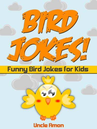 Uncle Amon - 50+ Funny Bird Jokes (Illustrations & Jokes - Early & Beginner Readers): Funny Jokes for Kids (Funny and Hilarious Joke Book for Kids) (English Edition)