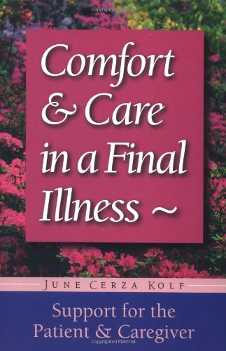 Comfort & Care In A Final Illness: Support For The Patient & Caregiver