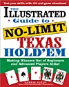 Illustrated Guide to No-Limit Texas Hold'em: Making Winners out of Beginners and Advanced Players Alike!