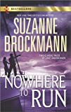 Nowhere to Run: Not Without RiskA Man to Die For (Harlequin Bestseller)