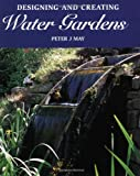 img - for Designing and Creating Water Gardens book / textbook / text book