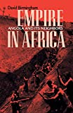 Empire in Africa: Angola and Its Neighbors (Ohio RIS Africa Series)