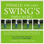 FINALLY: THE GOLF SWING'S SIMPLE SECR...