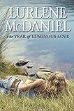 The Year of Luminous Love (0385741715) by McDaniel, Lurlene