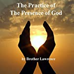 The Practice of the Presence of God: The Best Rule of Holy Life |  Brother Lawrence