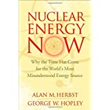 Nuclear Energy Now: Why the Time Has Come for the World's Most Misunderstood Energy Sourceby Alan M. Herbst